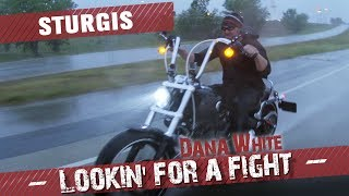 Dana White: Lookin' for a Fight – Sturgis