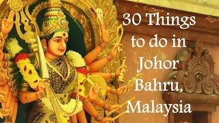 30 Things to do in Johor Bahru, Malaysia