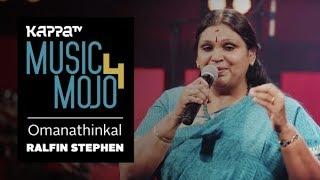 Omanathinkal - Ralfin Stephen - Music Mojo Season 4 - KappaTV