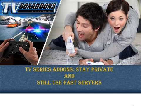 TV Series Addons: Stay Private and Still Use Fast Servers