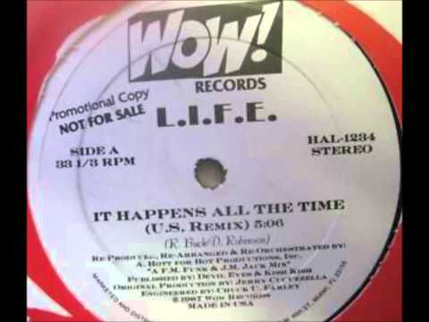 L.I.F.E. - It happens all the time - U.S. Remix