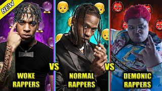 WOKE RAPPERS VS NORMAL RAPPERS VS DEMONIC RAPPERS