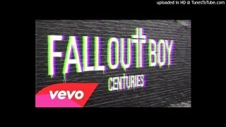 Fall Out Boy - Centuries Official Audio Vevo