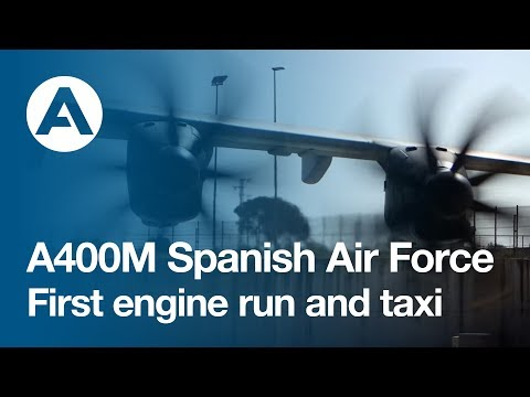 A400M Spanish Air Force First Engine Run and Taxi