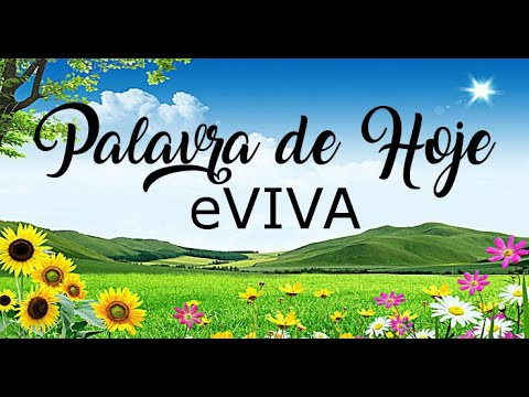 PALAVRA DE HOJE 06 DE MARÇO eVIVA MENSAGEM MOTIVACIONAL PARA REFLEXÃO DE VIDA - BOM DIA!
