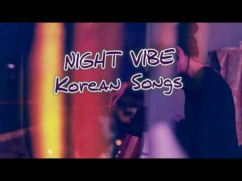 Night Vibe Korean Songs Playlist | Sexy Kpop Playlist