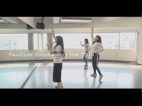 """[Trailer] PassCode - Documentary film 2018 HELL DRIVE from """"Tonight / Taking you out (CD+DVD)"""