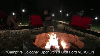 Upchurch and Colt Ford (Campfire Cologne)