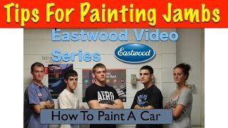 How To Paint Car Inside Jambs - Eastwood Video Series