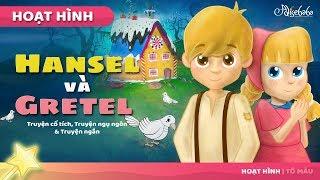 Hansel và Gretel câu chuyện cổ tích - Truyện cổ tích việt nam - Hoạt hình