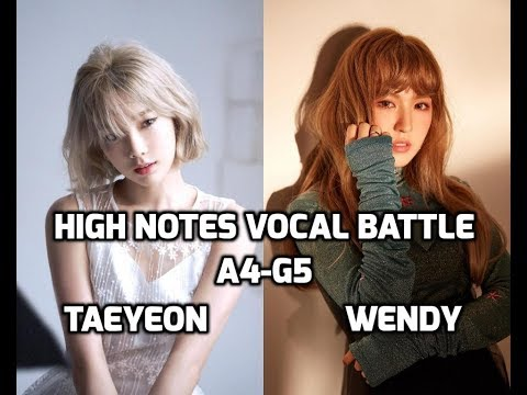 Taeyeon vs Wendy : High Notes Vocal Battle | 태연 vs 웬디 : 고음배틀 ~ A4-G5