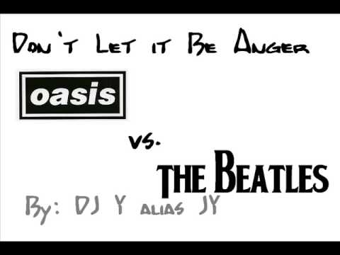 Baixar The Beatles vs. Oasis- Don't Let It Be Anger