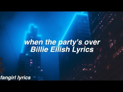 when the party's over || Billie Eilish Lyrics