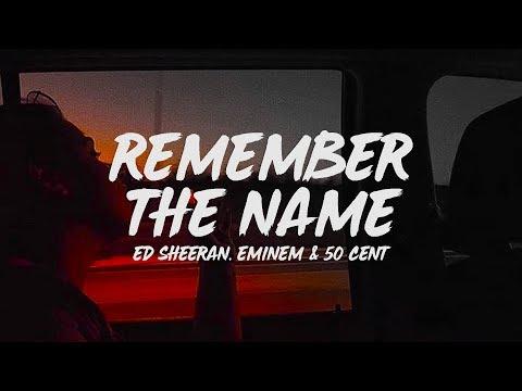 Ed Sheeran - Remember The Name (Lyrics) feat. Eminem & 50 Cent