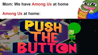 "Back To Some Family Friendly ""Among Us"" 