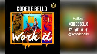 Korede Bello - Work It ( Official Audio )