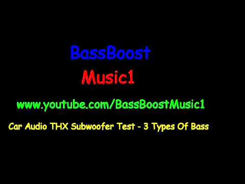 Car Audio THX Subwoofer Test - 3 Types Of Bass