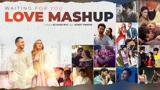 Waiting For You Love Mashup – DJ Dave NYC – Sunix Thakor