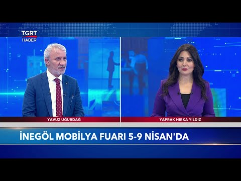 İnegöl Mobilyasının Ekonomiye Etkisi – Ekonominin Dili – 31 Mart 2021