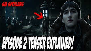 Episode 2 Preview EXPLAINED! Game Of Thrones Season 8 (Spoilers)