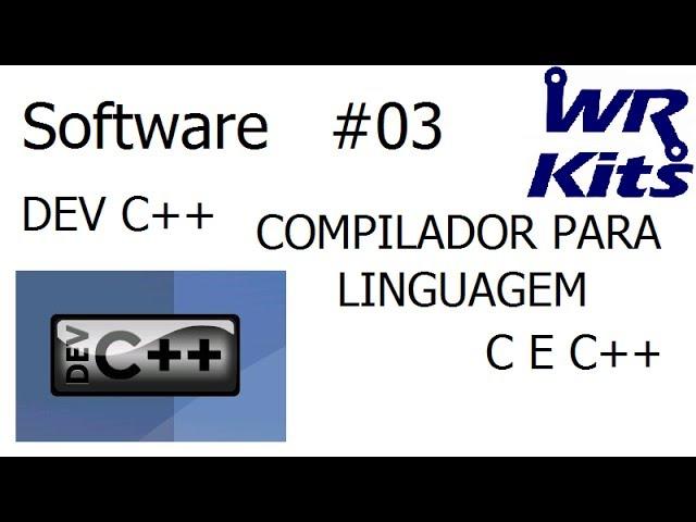 DEV C++ | COMPILADOR PARA LINGUAGEM C E C++ - Software #03