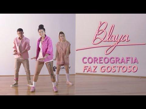 BLAYA - Coreografia Oficial -  Faz Gostoso