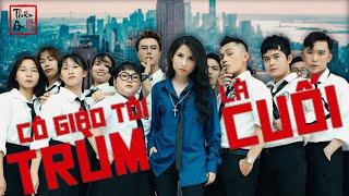 Tập 1 CÔ GIÁO TÔI LÀ TRÙM CUỐI | My Teacher Is Big Boss | Thiên An | Khi Chị Đại lỡ dại làm cô giáo