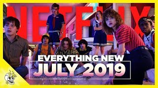 Everything New on Netflix July 2019 | Flick Connection