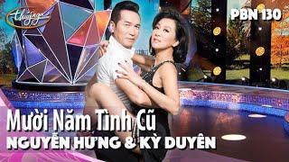 PBN 130 | Nguyễn Hưng & Kỳ Duyên - Mười Năm Tình Cũ