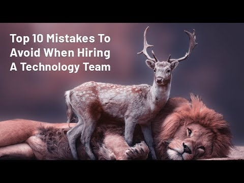 Top 10 Mistakes To Avoid While Hiring a Technology Team