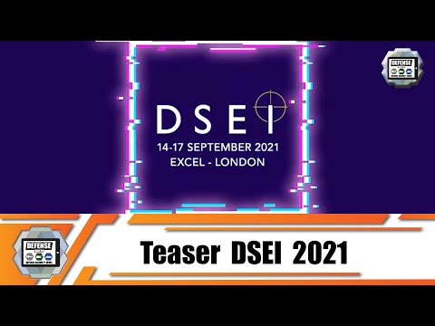 What to expect at DSEI 2021 International Defense and Security Exhibition in London UK