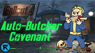 Fallout 4 | Auto-Butcher #4 | Covenant