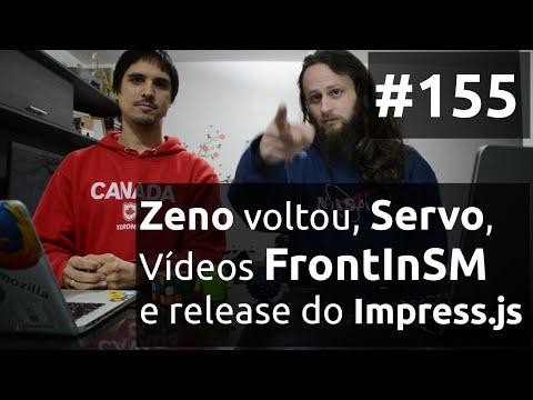Weekly #155 - Zeno voltou, Servo, Vídeos FrontInSM e release do Impress.js