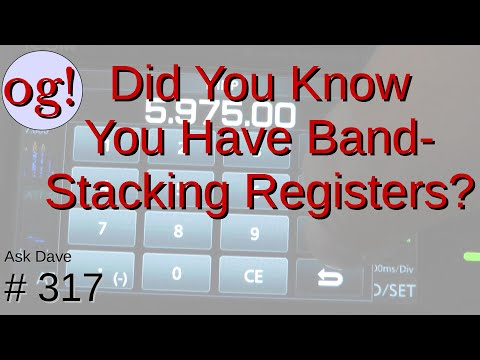 Did You Know You Have Band Stacking Registers? (#317)