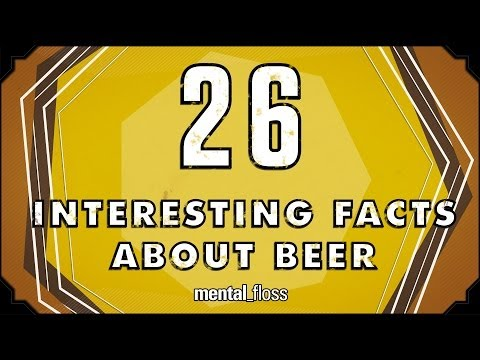 26 Interesting Facts About Beer - mental_floss on YouTube (Ep.39)