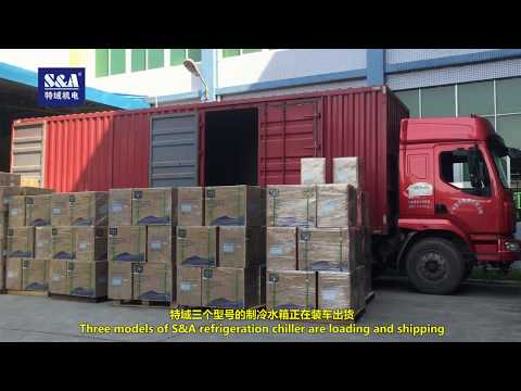 Three models of S&A refrigeration chiller are loading and shipping