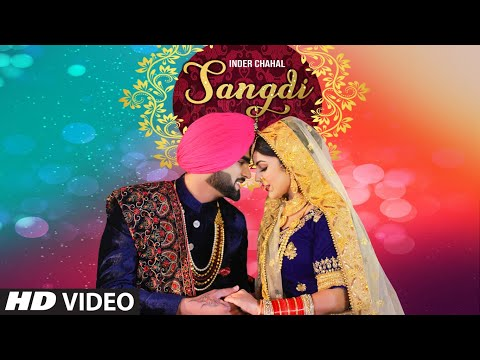 Sangdi: Inder Chahal (Full Song) Gupz Sehra - Jaggi Sanghera