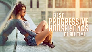 Best Progressive House Songs & Remixes Of All Time | Festival Anthem Music Mix 2018 | MEGA MIX