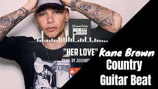 Kane Brown Type Beat I Country Type Beat I Country guitar Beat (Her Love)