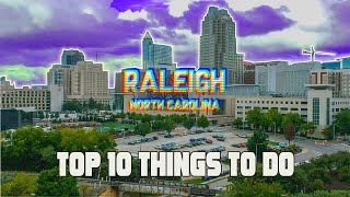 Top 10 Things to do in Raleigh, North Carolina