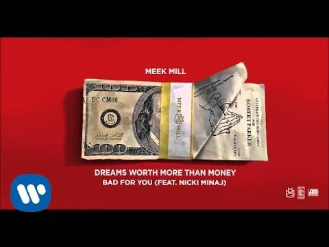 Meek Mill - Bad For You Feat. Nicki Minaj