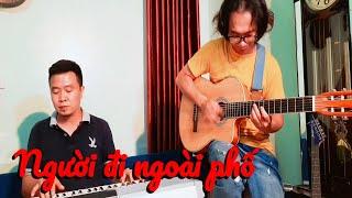 Người Đi Ngoài Phố | Việt Anh Thu | Thanh Tình Guitar ft Nguyễn Tùng(Cover)