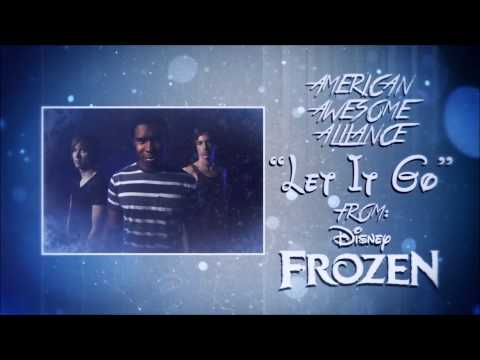 "Frozen ""Let It Go"" (Screamo Cover) - American Awesome Alliance"