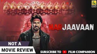 Marjaavaan   Not A Movie Review by Sucharita Tyagi   Sidharth Malhotra   Film Companion