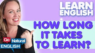 How long does it take to learn to speak English Fluently? | Go Natural English
