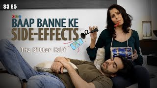 SIT | The Better Half | BAAP BANNE KE SIDE EFFECTS | S3E5 | Chhavi Mittal | Karan V Grover