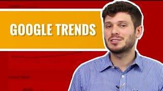 Como utilizar o Google Trends para impulsionar seu negócio | Aula #38