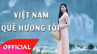 Việt Nam Quê Hương Tôi - LK Nhạc Trữ Tình Quê Hương Hay Nhất Chọn Lọc 2017