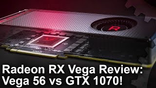 Radeon RX Vega 56 vs GTX 1070 Review