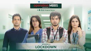 Dice Media | Operation MBBS | Season 2 | Web Series | Episode 4 - Lockdown